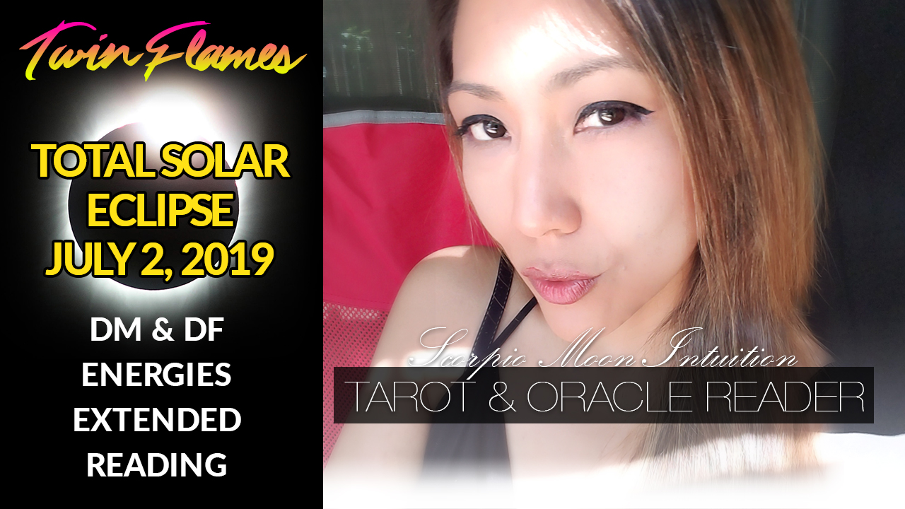 TWIN FLAME TOTAL SOLAR ECLIPSE EXTENDED READING - JULY 2, 2019